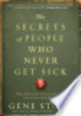 393152 the secrets of people who never get sick what they know why it works and  article