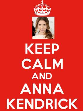 Keep calm and anna kendrick crown photo article