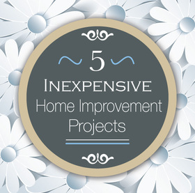 5 inexpensive home improvment projects blog banner article