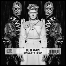 Do it again ep royksopp and robyn article
