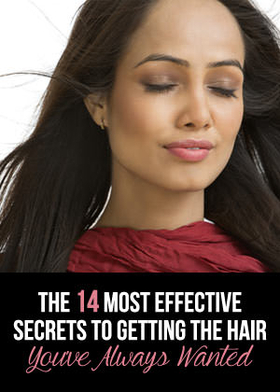 The 14 most effective secrets to getting the hair youve always wanted article