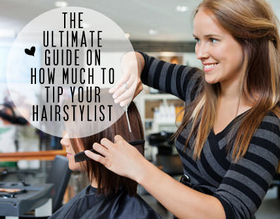 The ultimate guide on how much to tip your hairstylist article