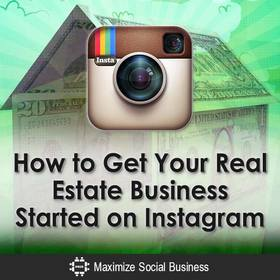 How to get your real estate business started on instagram v1 article