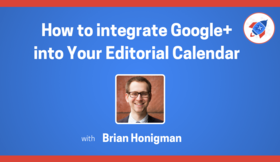 How to integrate googleplus into your editorial calendar article