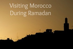 Visiting morocco during ramadan article