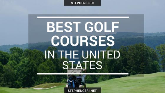 Stephen geri best golf courses