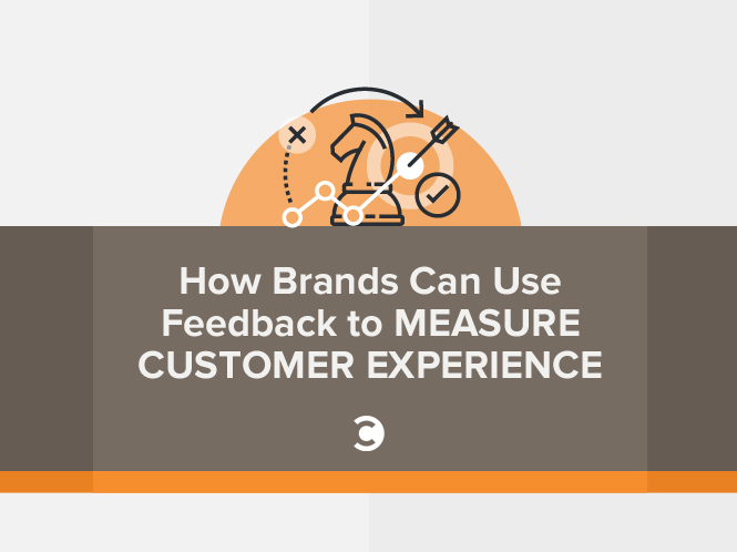How brands can use feedback to measure customer experience