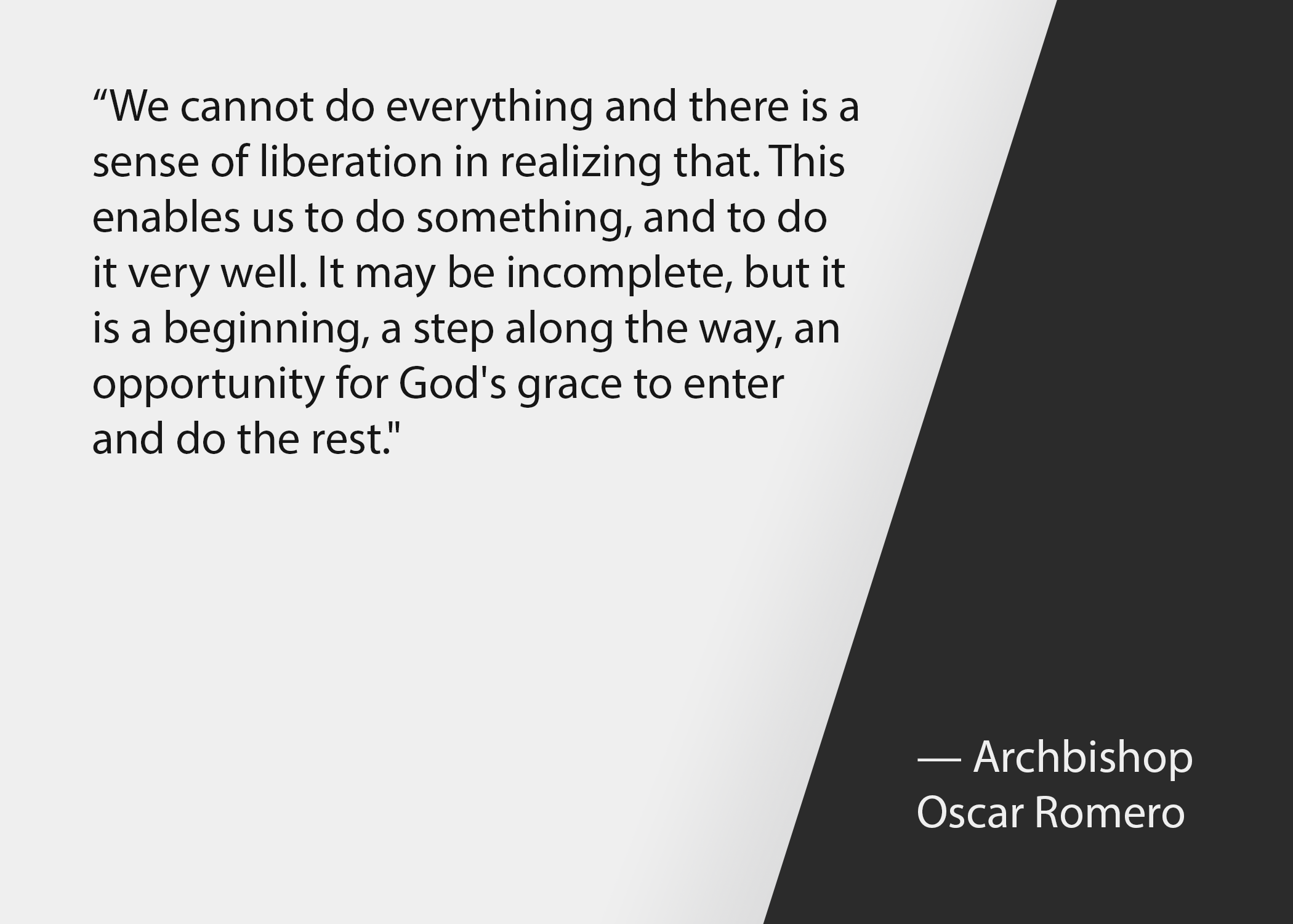 Church leadership quotes: Archbishop Oscar Romero and Bishop Ken Untener quote