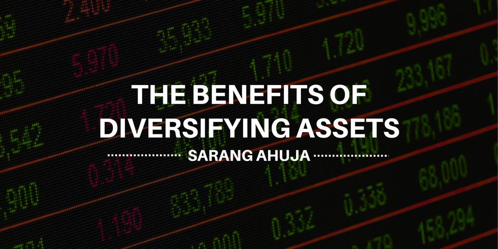 Sarang ahuja e2 80 94the benefits of diversifying assets