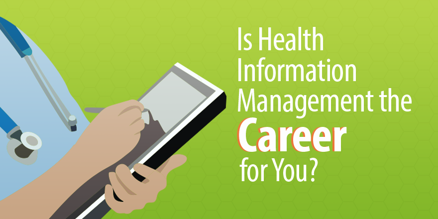 Is Health Information Management The Career For You