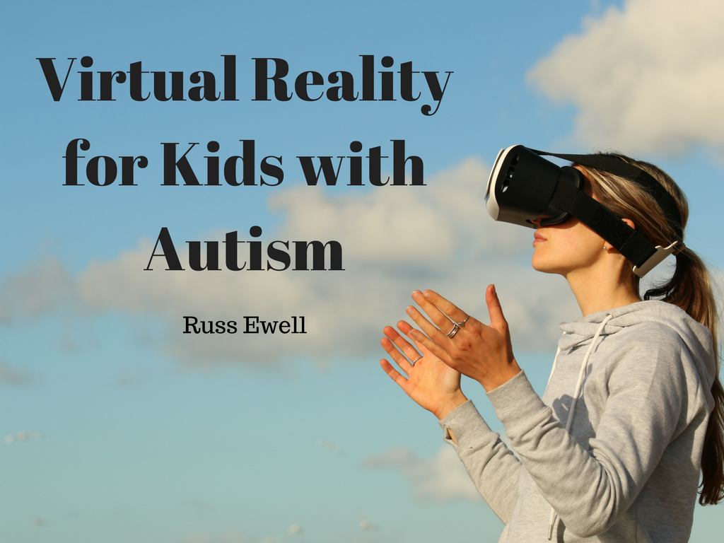 Russ ewell vr for kids with autism