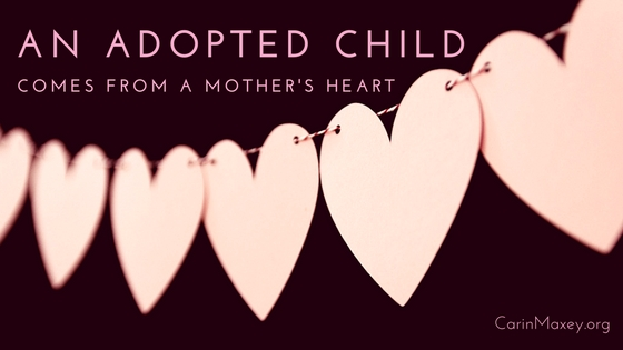 Carin maxey adopted child mothers heart