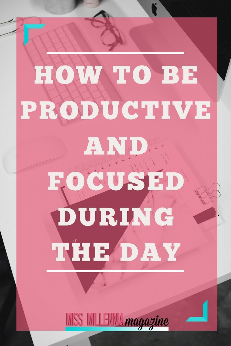 How to be productive and focused during the day 2