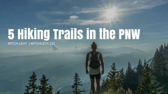5 hiking trails in the pnw  7c mitch levy