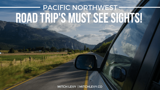 Pacific northwest road trip 27s must see sights 21  7c mitch levy