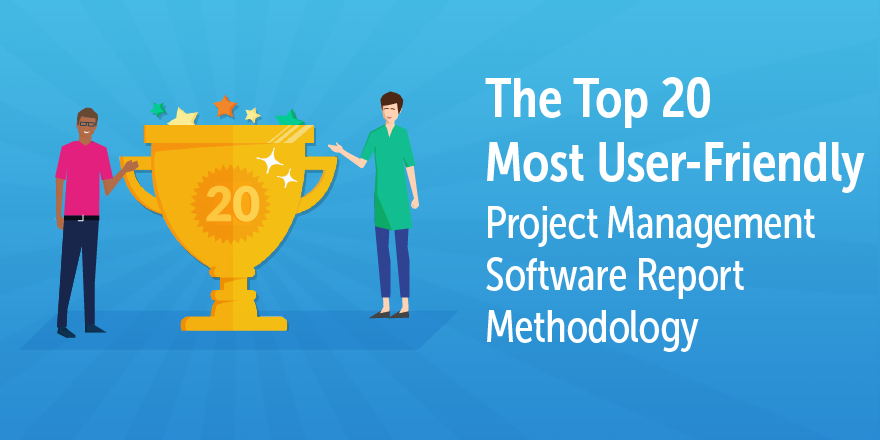 The Top 20 Most User-Friendly Project Management Software Report