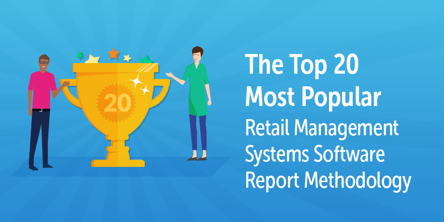 The Top 20 Most Popular Retail Management Systems Software Report