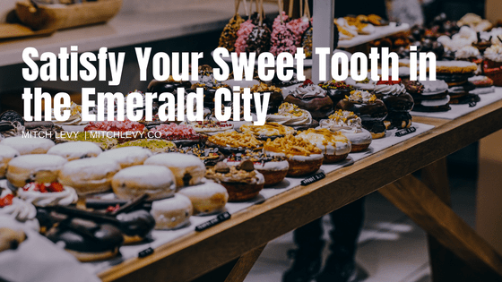 Satisfy your sweet tooth in the emerald city  7c mitch levy