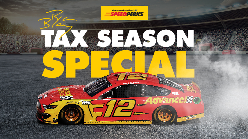 The number 12 Nascar car is in Advance yellow and red, and large letters say Tax Season Special above it.