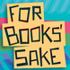 For Books' Sake