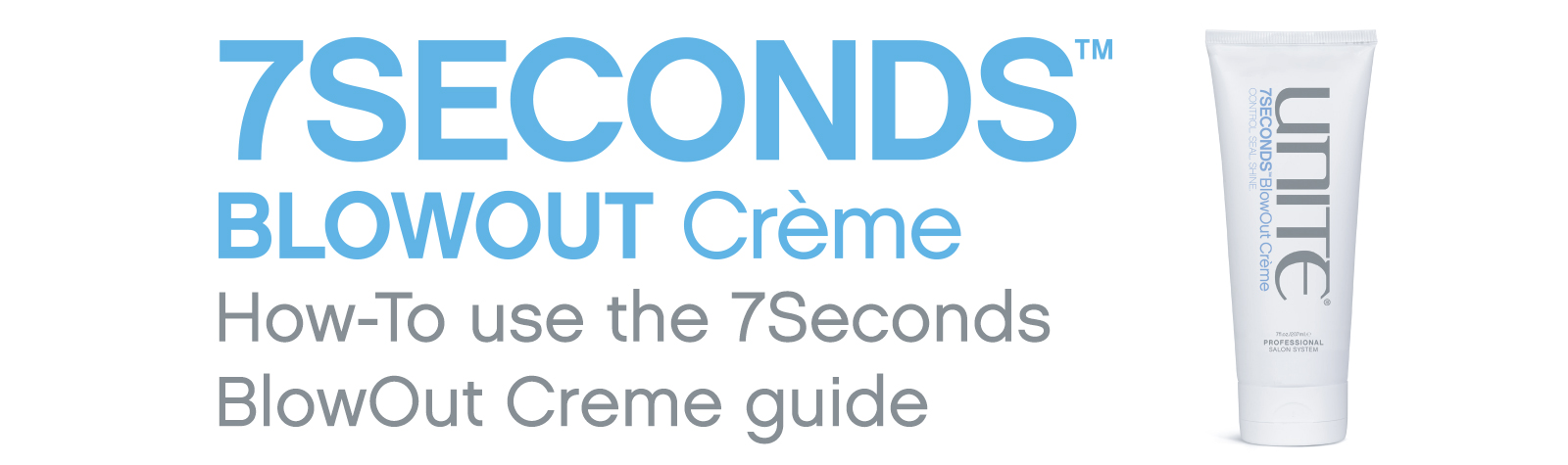 Unite 7 Seconds BlowOut Creme Step by Step Guide