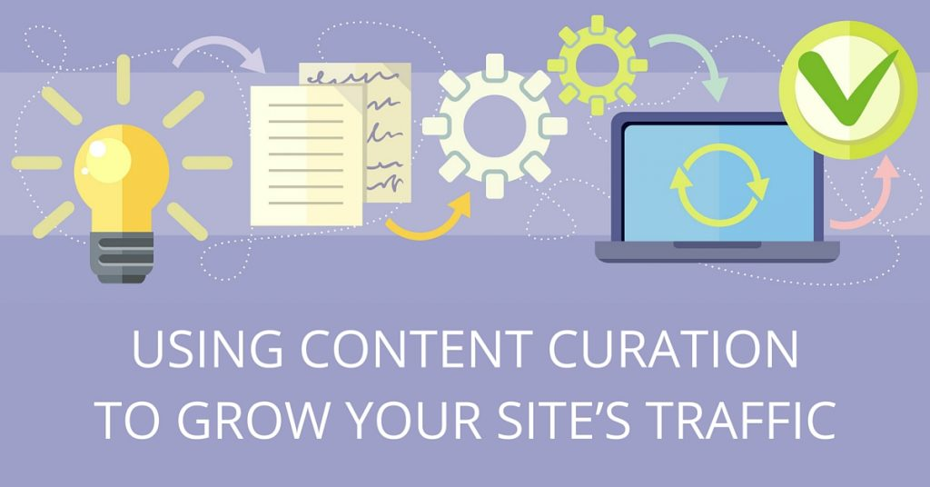 Using Content Curation to Grow Your Traffic
