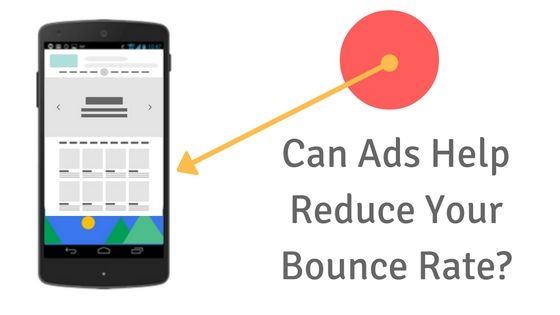 can ads reduce bounce rate