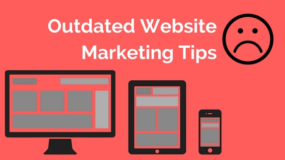 4 outdated website marketing tips