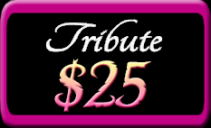 Tribute $25