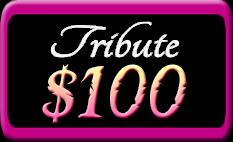 Tribute $100