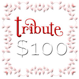 Now we're talkin' Tribute - $100