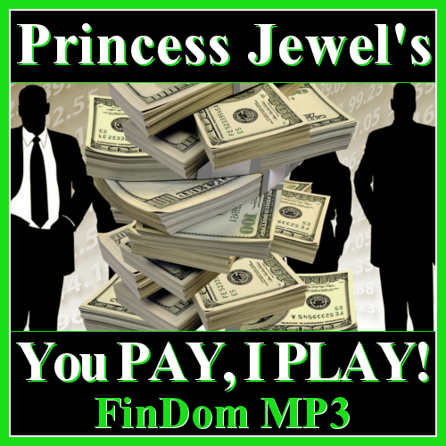 FinDom Audio Recording by Princess Jewel