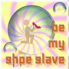 Be My Shoe Slave