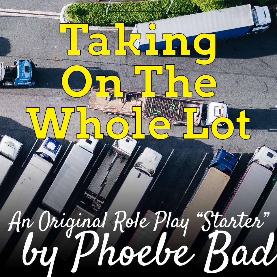 Role Play Starter: Taking On The Whole Lot