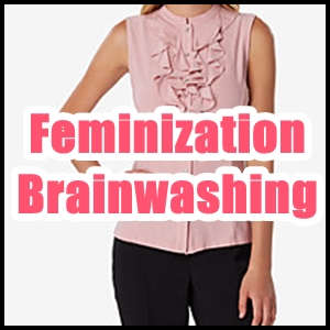 brainwashing feminization