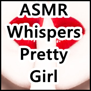 ASMR Pretty Girl