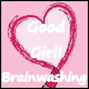 good girl brainwashing