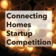 Connecting Homes Startup Competition