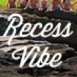 Recess Vibe