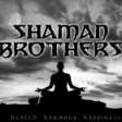 Shaman Brothers