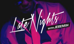 Late Nights with Jeremih