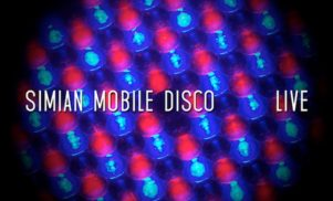 Simian Mobile Disco announce first ever live album