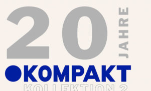Kompakt continue birthday celebrations with best-of compilation, Kollektion 2