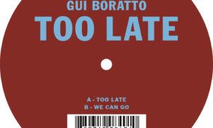 Premiere: stream Gui Boratto's new Too Late 12″