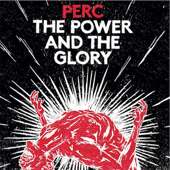 Perc: The Power and the Glory