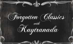 Forgotten Classics: Kaytranada