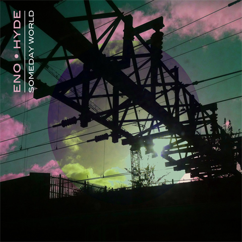 Brian Eno & Karl Hyde Someday World review