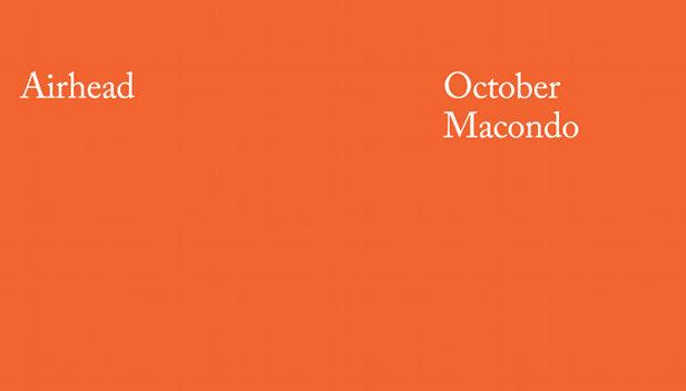 Airhead Macondo October