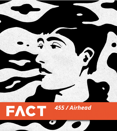 FACT mix 455: Airhead