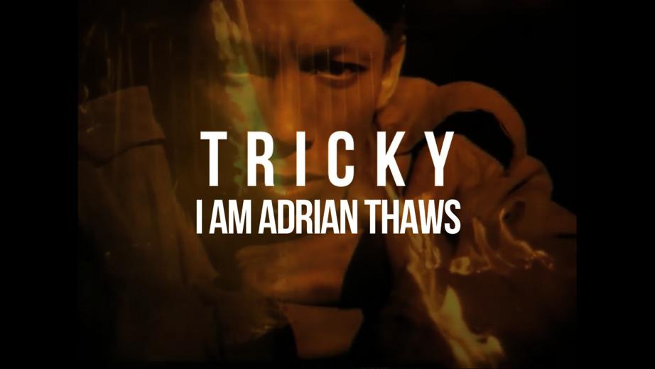 I Am Adrian Thaws - Tricky documentary